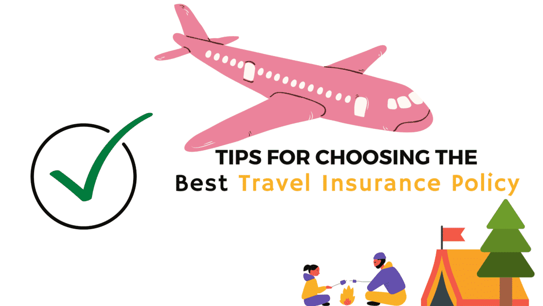 Tips for Choosing the Best Travel Insurance Policy