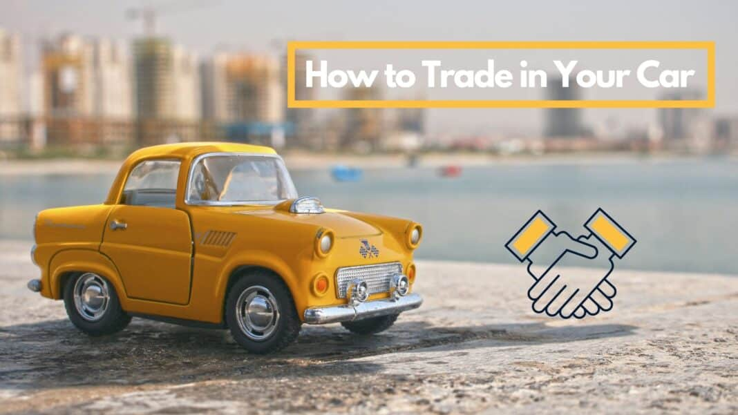 How to Trade in Your Car